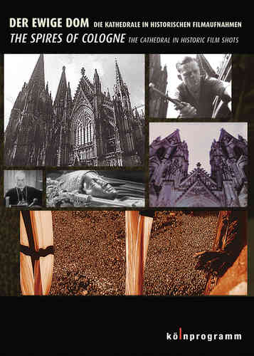 Der ewige Dom - The Spires Of Cologne